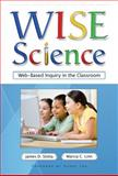 WISE Science : Web-Based Inquiry in the Classroom, Slotta, James D. and Linn, Marcia C., 0807749494