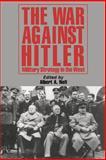 War Against Hitler, Albert A. Nofi, 0938289497
