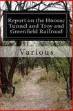 Report on the Hoosac Tunnel and Troy and Greenfield Railroad, Various, 1500409499