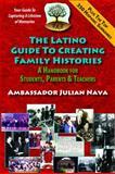 The Latino Guide to Creating Family Histories, Julian Nava, 1889379492