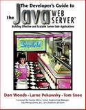 A Developer's Guide to the Java Web Server : Building Effective and Scalable Server-Side Applications, Woods, Dan and Pekowsky, Larne, 020137949X