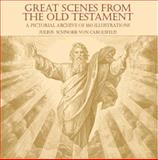 Great Scenes from the Old Testament, Julius Schnorr Von Carolsfeld, 0486439496