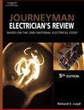 Journeyman Electrician's Review : Based on the 2005 National Electric Code, Loyd, Richard E., 1401879497