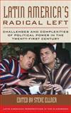 Latin America's Radical Left : Challenges and Complexities of Political Power in the Twenty-First Century, , 1442229497