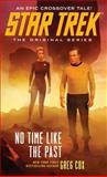 Star Trek: the Original Series: No Time Like the Past, Greg Cox, 1476749493