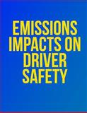 Emissions Impacts on Driver Safety, John A. Volpe National Transportation Sy, 1494499495
