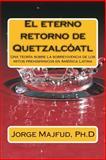 El Eterno Retorno de Quetzalcátl, Jorge Majfud, 1500709492