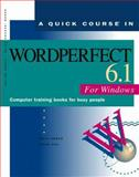 Quick Course in WordPerfect 6.1 for Windows : Education/Training Edition, Urban, Polly and Cox, Joyce, 1879399490