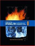 Guide to the HVAC/R Certification and Competency Tests, Featherstone, Robert and Riojas, Jesse R., 0131149490