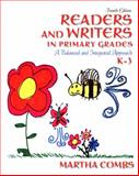 Readers and Writers in Primary Grades : A Balanced and Integrated Approach, K-3, Combs, Martha, 0137019491