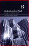 Multinationals on Trial : Foreign Investment Matters, Petras, James and Veltmeyer, Henry, 0754649490