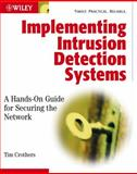 Implementing Intrusion Detection Systems, Tim Crothers, 0764549499