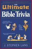 The Ultimate Book of Bible Trivia, J. Stephen Lang, 0842379495