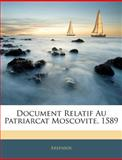 Document Relatif Au Patriarcat Moscovite 1589, Arsenios, 1141329492