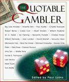 The Quotable Gambler, Paul Lyons, 1558219498