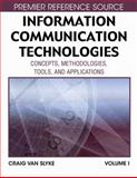 Information Communication Technologies : Concepts, Methodologies, Tools, and Applications, Craig Van Slyke, 159904949X