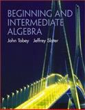 Beginning and Intermediate Algebra, Tobey, John and Slater, Jeffrey, 0130909491