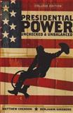 Presidential Power : Unchecked and Unbalanced, College Edition, Crenson, Matthew and Ginsberg, Benjamin, 0393979490