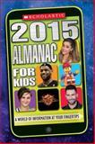 Scholastic Almanac for Kids 2015, Scholastic, 0545679494