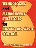 Technologies and Management Strategies for Hazardous Waste Control, Office of Technology Assessment Staff and United States Congress Staff, 1410219496