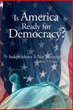 Is America Ready for Democracy?, SeáN P. Twomey, 1477269495