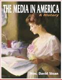 The Media in America : A History, Sloan, Wm. David, 1885219490