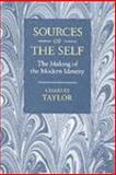 Sources of the Self : The Making of the Modern Identity, Taylor, Charles, 0521429498
