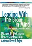 Leading with the Brain in Mind : 101 Brain-Compatible Practices for Leaders, Dickmann, Michael H. and Stanford-Blair, Nancy, 0761939490