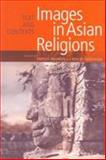 Images in Asian Religions : Text and Contexts, , 0774809493