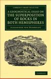 A Geognostical Essay on the Superposition of Rocks in Both Hemispheres, Humboldt, Alexander von, 1108049494