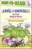 Annie and Snowball and the Magical House, Cynthia Rylant, 1416939490