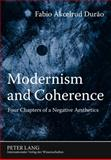 Modernism and Coherence : Four Chapters of a Negative Aesthetics, Durão, Fabio Akcelrud, 3631569491