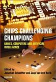 Chips Challenging Champions : Games, Computers and Artificial Intelligence, Schaeffer, Jonathan, 0444509496