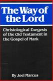The Way of the Lord, Joel Marcus, 0664219497