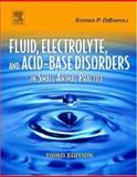 Fluid, Electrolyte, and Acid-Base Disorders in Small Animal Practicce, Dibartola, Stephen P., 0721639496