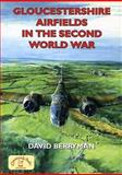 Gloucestershire Airfields in the Second World War, Berryman, David, 1853069493