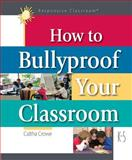 How to Bullyproof Your Classroom, Crowe, Caltha, 1892989492