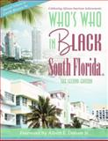 Who's Who in Black South Florida : The Second Edition, Martin, C. Sunny, 1933879491