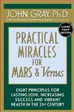 Practical Miracles for Mars and Venus, John Gray, 0060199504