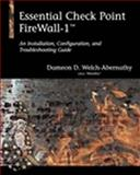 Essential Check Point FireWall-1 : An Installation, Configuration and Troubleshooting Guide, Welch, Dameon, 0201699508