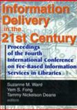 Information Delivery in the 21st Century : Proceedings of the Fourth International Conference on Fee-Based Information Services in Libraries, Leslie R Morris, Yem S.fong, Suzanne M Ward, Tammy Nickelson Dearie, 0789009501