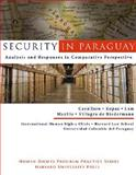 Security in Paraguay : Analysis and Responses in Comparative Perspective, Cavallaro, James L. and Kopas, Jacob, 0979639506