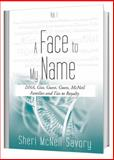 A Face to My Name, Vol. I, Revised Edition : DNA, Gist, Guest, Guess, Mcneil and Ties to Royalty, Sheri McNeil Savory, 0989089509