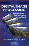 Digital Image Processing : An Algorithmic Approach with MATLAB, Chen, C. H. and Qidwai, Uvais, 1420079506