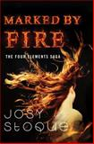 Marked by Fire, Josy Stoque, 1477819509