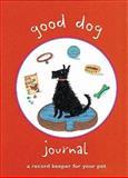 Good Dog Journal, H. D. R. Campbell, 1556709501