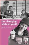 The Changing State of Youth, Phil Mizen, 0333739507