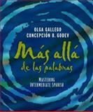 Más Allá de las Palabras : Mastering Intermediate Spanish, Student Text and Cassette, Gallego, Olga and Godev, Concepción B., 0471589500