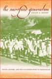 The Sacrificed Generation : Youth, History, and the Colonized Mind in Madagascar, Sharp, Lesley A., 0520229509