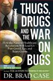 Thugs, Drugs and the War on Bugs, Brad Case, 0981989500